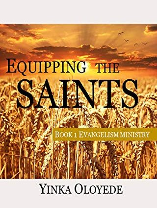 EQUIPPING THE SAINTS SERIES EVANGELISM MINISTRY Book 1 Kindle Edition