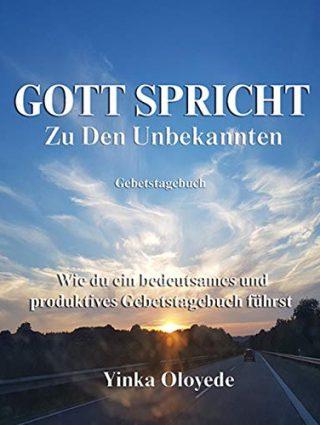 Gott spricht zu den Unbekannten Gebetstagebuch (German Edition) Kindle Edition